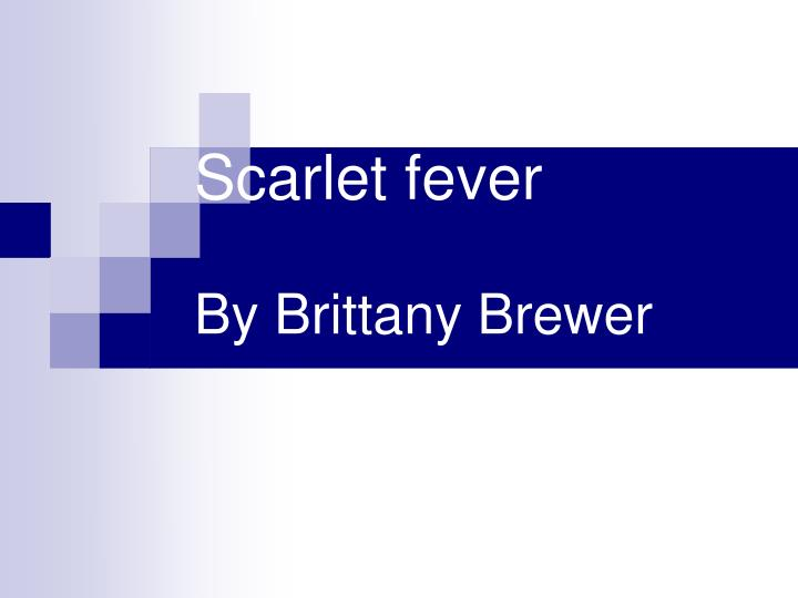 scarlet fever by brittany brewer n.