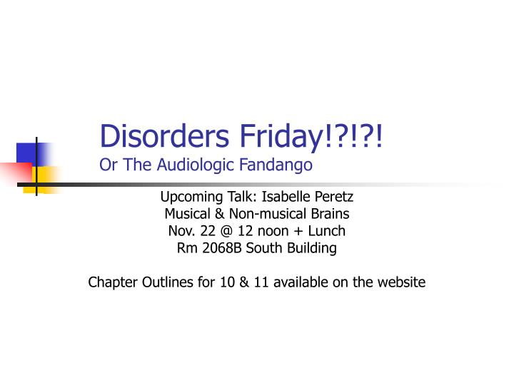 disorders friday or the audiologic fandango n.
