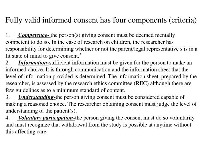 Fully valid informed consent has four components (criteria)