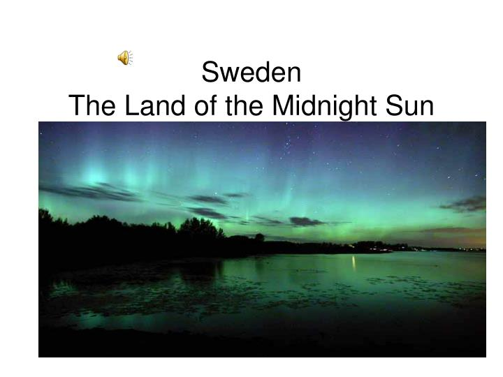 Ppt Sweden The Land Of The Midnight Sun Powerpoint Presentation