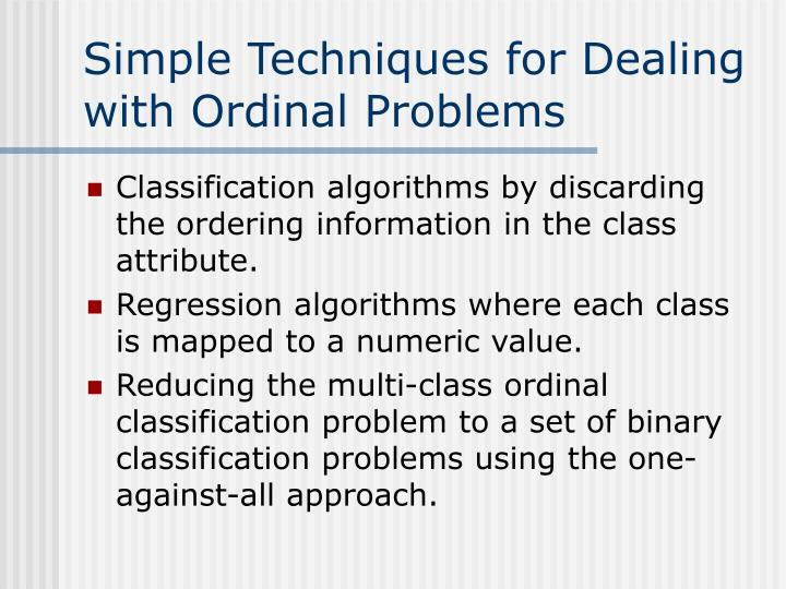 Simple Techniques for Dealing with Ordinal Problems