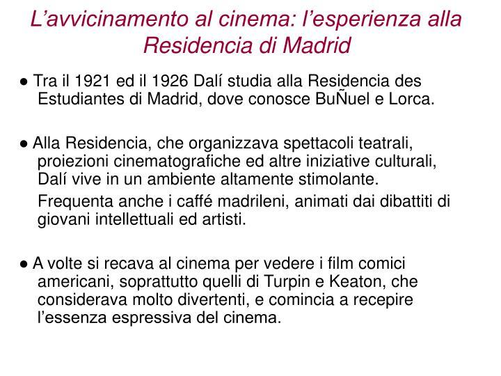 L avvicinamento al cinema l esperienza alla residencia di madrid
