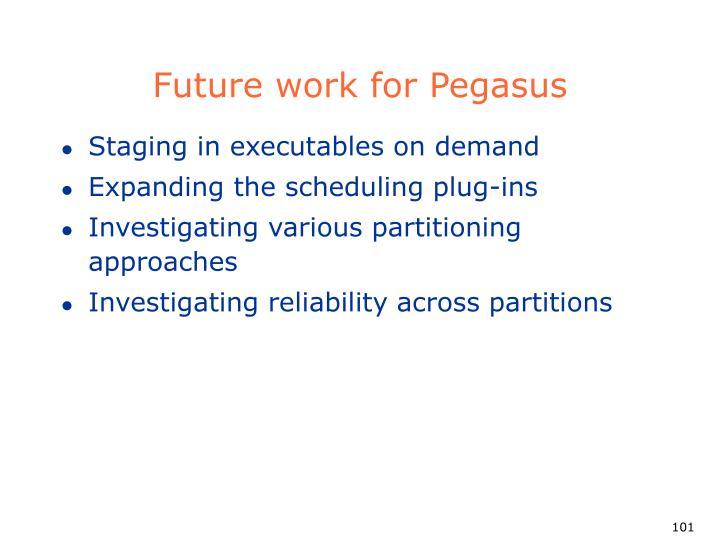 Future work for Pegasus