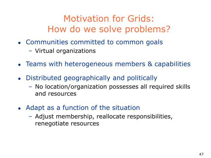 Motivation for Grids: