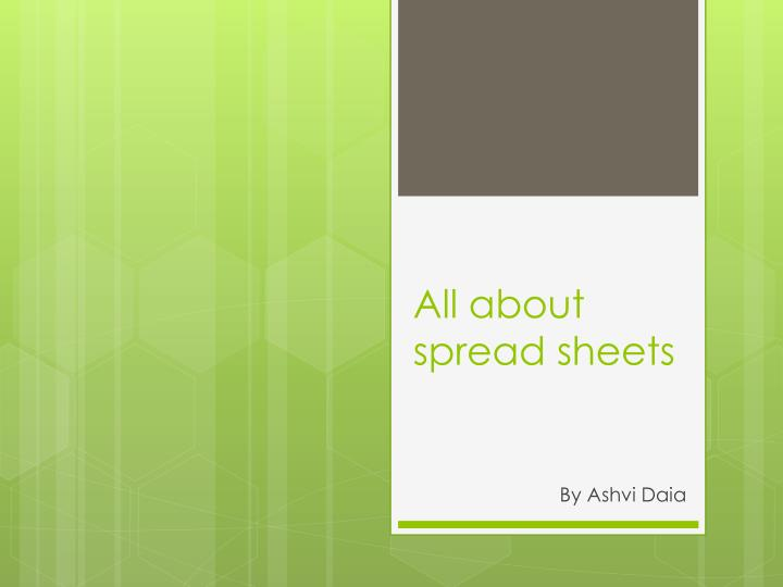 all about spread sheets n.