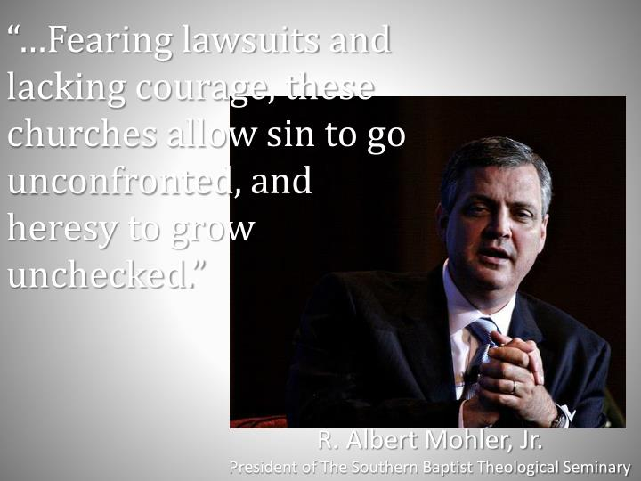 """""""…Fearing lawsuits and lacking courage, these churches allow sin to go"""