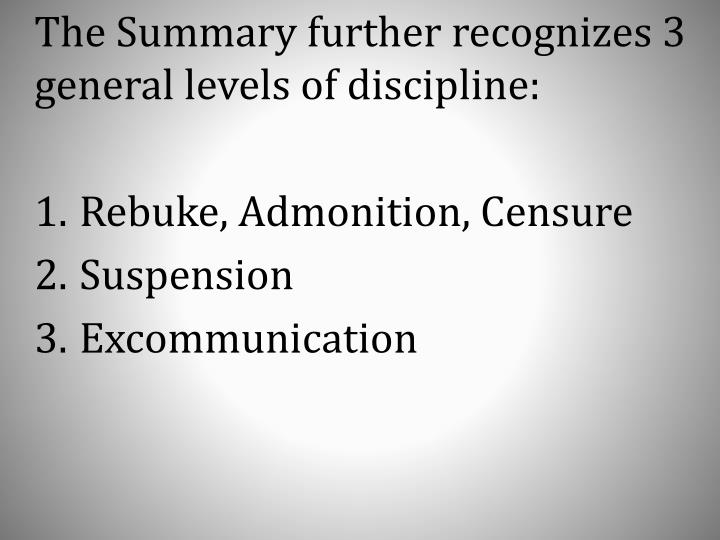 The Summary further recognizes 3 general levels of discipline: