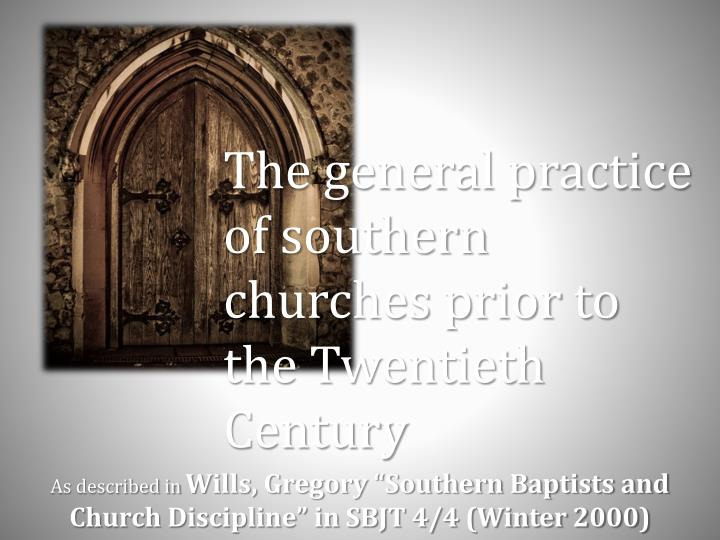 The general practice of southern churches prior to the Twentieth Century