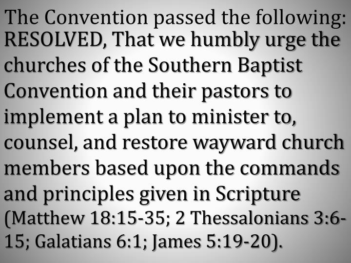 The Convention passed the following:
