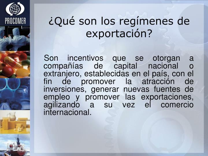 ¿Qué son los regímenes de exportación?