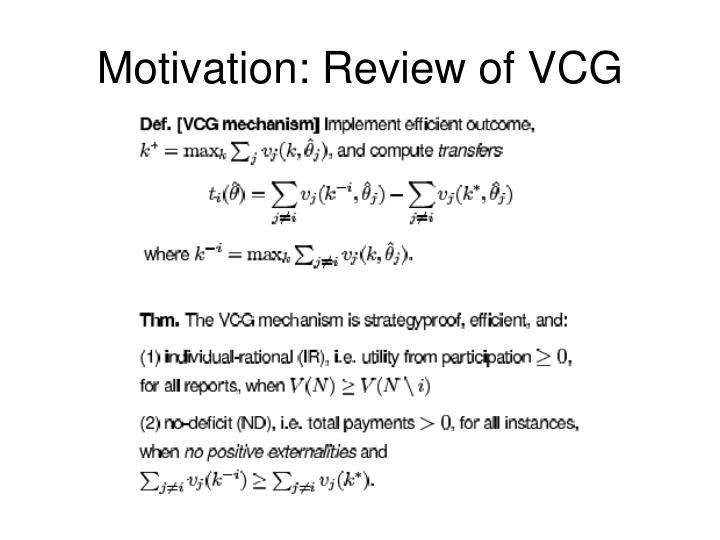 Motivation: Review of VCG