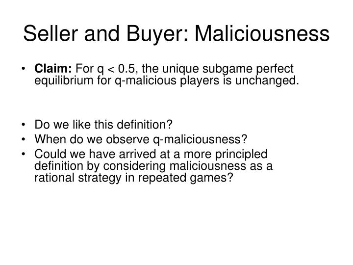 Seller and Buyer: Maliciousness