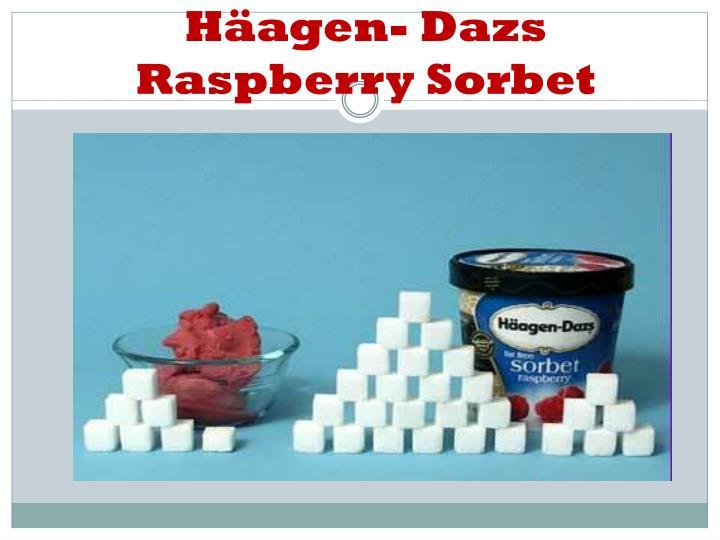 Häagen- Dazs