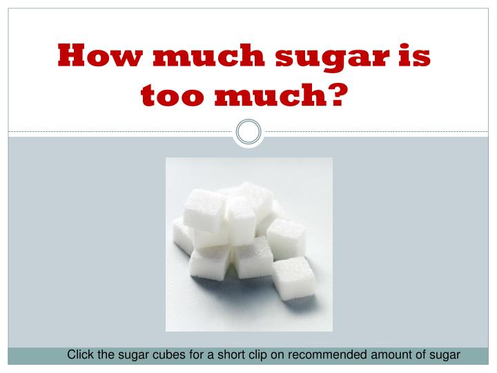How much sugar is too much