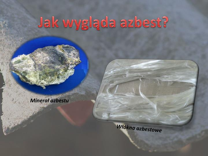 Jak wygląda azbest?