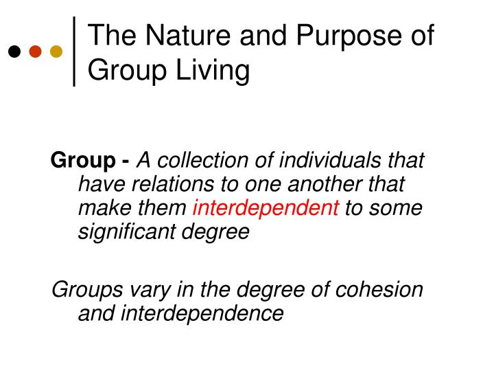 The Nature and Purpose of Group Living
