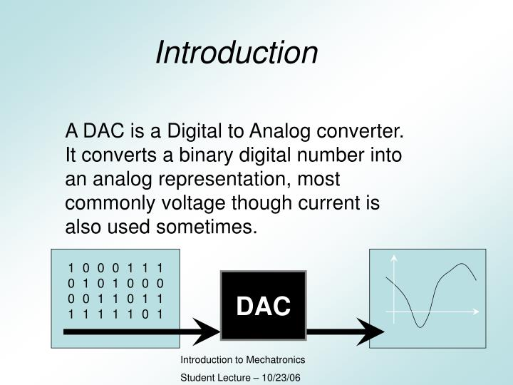 a look at digital to analog conversions Advantages of analog-to-digital conversion but why is there an advantage to digitizing analog signals after all, what comes out of an adc is in this post, we looked at the steps involved in the analog-to-digital conversion process, which acts as the bridge between the analog world and the.