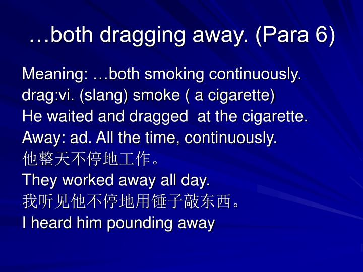 …both dragging away. (Para 6)