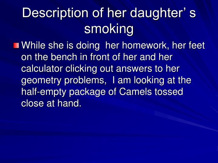 Description of her daughter' s smoking
