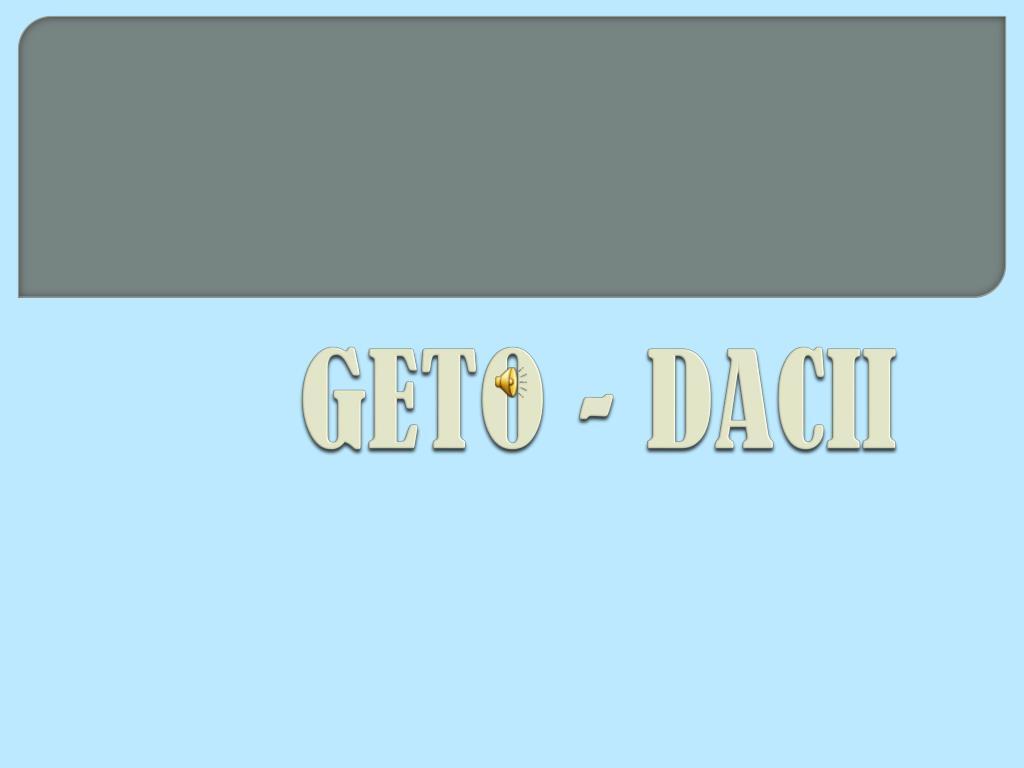 PPT - GETO - DACII PowerPoint Presentation - ID:3718754