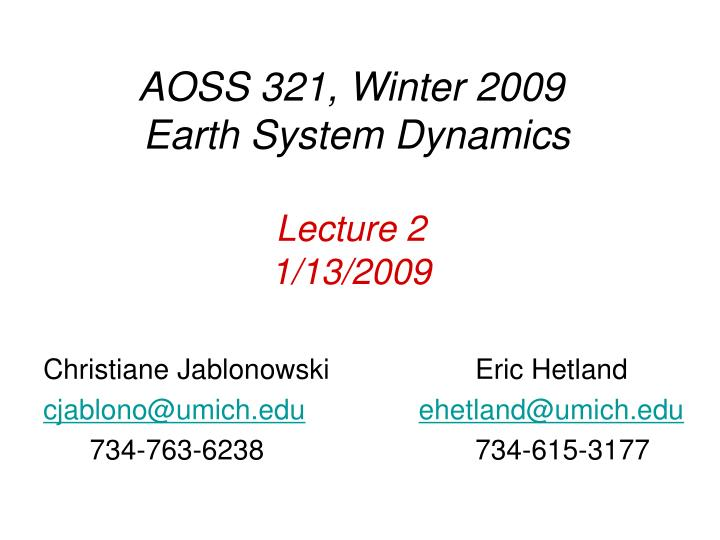 aoss 321 winter 2009 earth system dynamics lecture 2 1 13 2009 n.