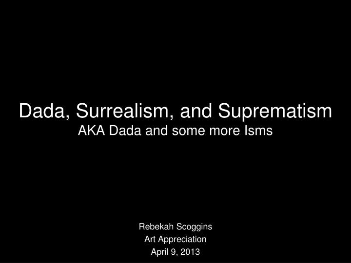 dada surrealism and suprematism aka dada and some more isms n.