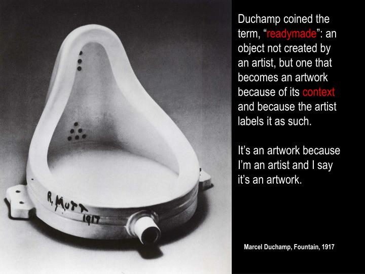 Duchamp coined the term, ""