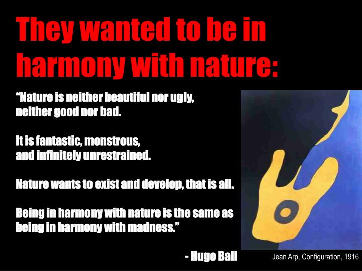 They wanted to be in harmony with nature: