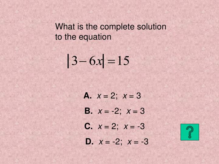 What is the complete solution to the equation