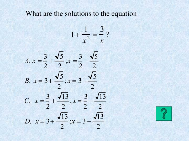 What are the solutions to the equation