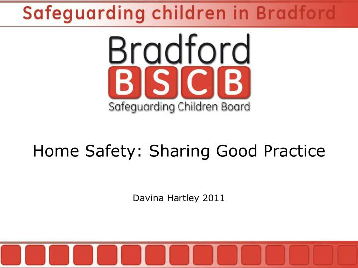 Home Safety: Sharing Good Practice