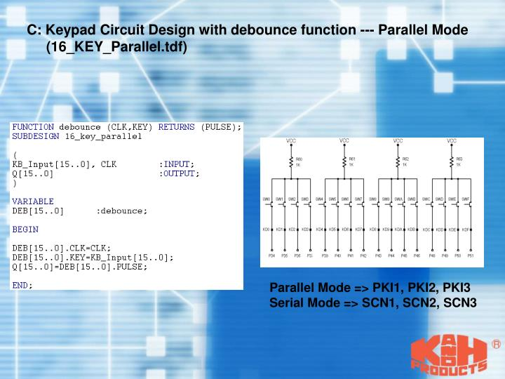C: Keypad Circuit Design with debounce function --- Parallel Mode