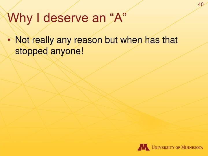 "Why I deserve an ""A"""