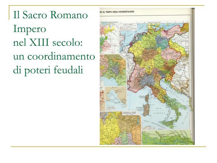 Il sacro romano impero nel xiii secolo un coordinamento di poteri feudali