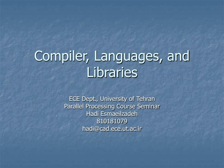 Compiler languages and libraries
