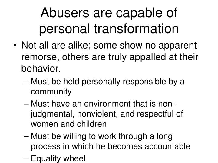 Abusers are capable of personal transformation