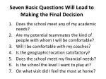 seven basic questions will lead to making the final decision