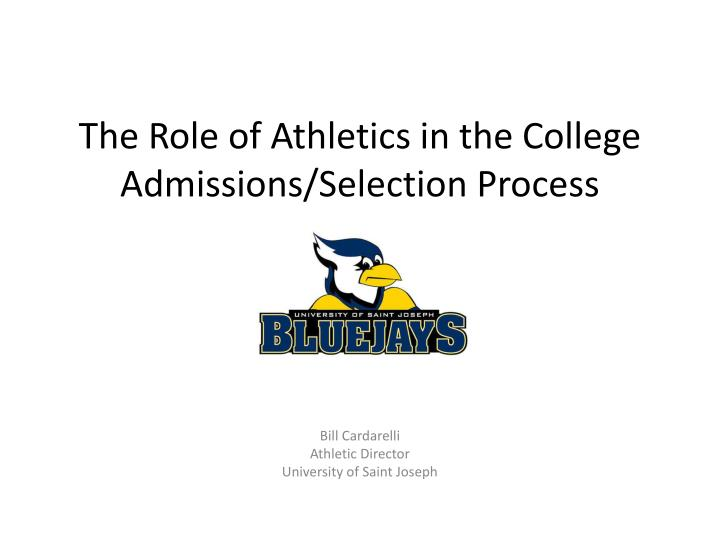 the role of athletics in the college admissions selection process n.