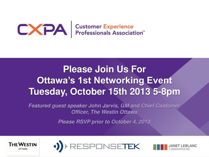 please join u s f or ottawa s 1st networking event tuesday october 15th 2013 5 8pm n.