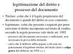legittimazione del diritto e possesso del documento