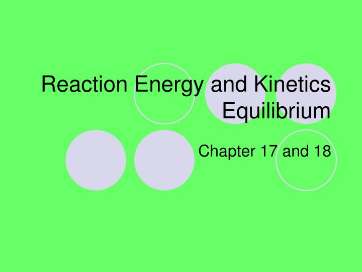 reaction energy and kinetics equilibrium n.