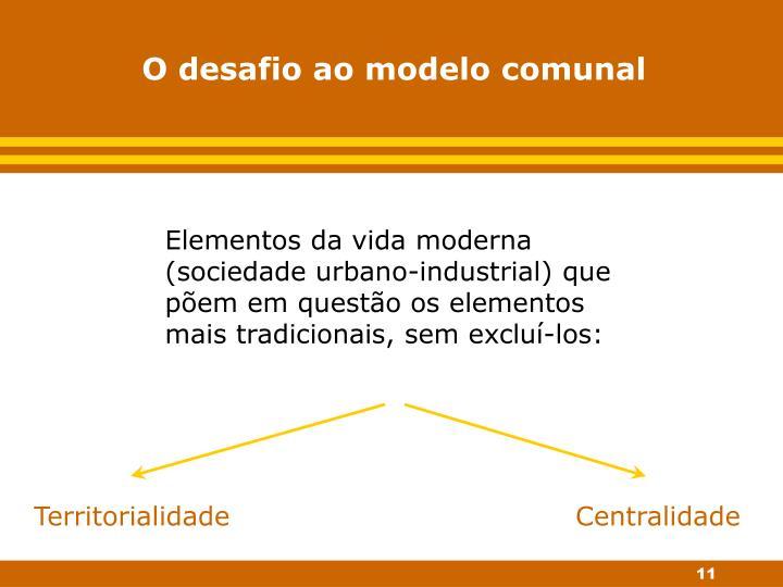 O desafio ao modelo comunal