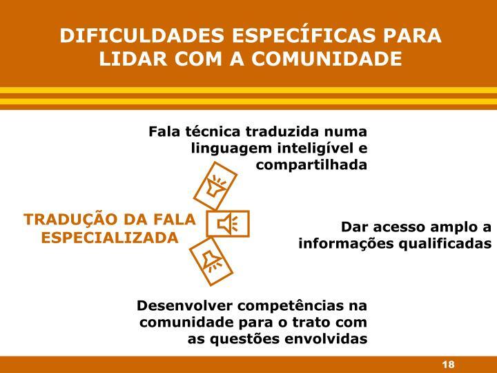 DIFICULDADES ESPECÍFICAS PARA LIDAR COM A COMUNIDADE