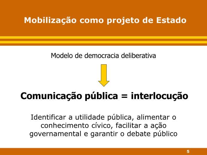 Mobilização como projeto de Estado