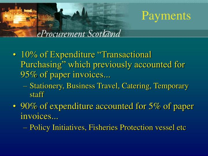 "10% of Expenditure ""Transactional Purchasing"" which previously accounted for 95% of paper invoices..."