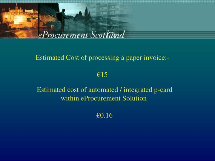 Estimated Cost of processing a paper invoice:-