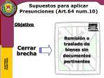 supuestos para aplicar presunciones art 64 num 10