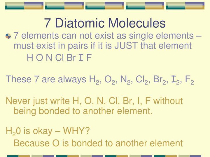 7 Diatomic Molecules