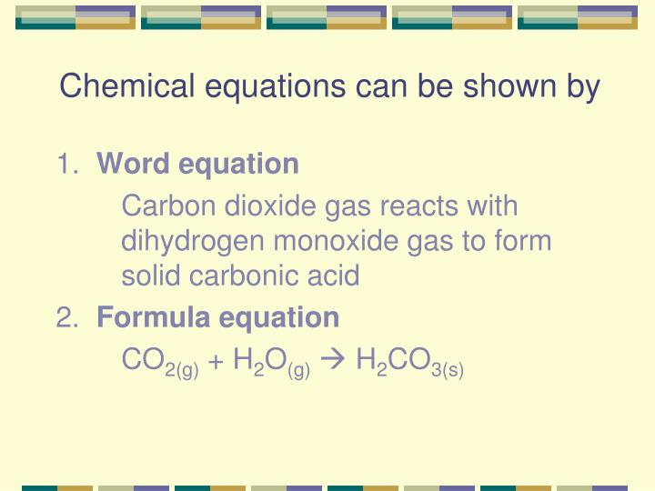 Chemical equations can be shown by
