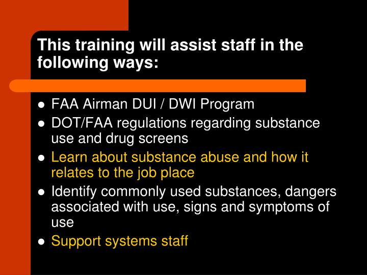 This training will assist staff in the following ways